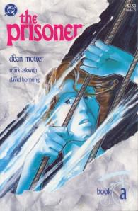 A comic that will not be pushed, filed, stamped, indexed, briefed, debriefed or numbered - The Prisoner: Shattered Visage