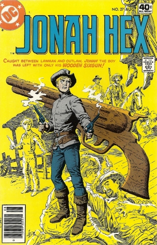 Have Wooden Gun -- Will Travel - Jonah Hex #27