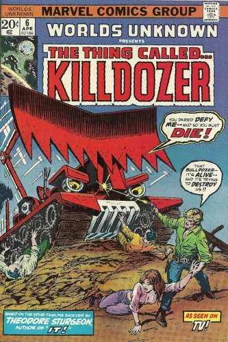 It's a killer. It's a bulldozer. It's KILLDOZER. - Worlds Unknown #6
