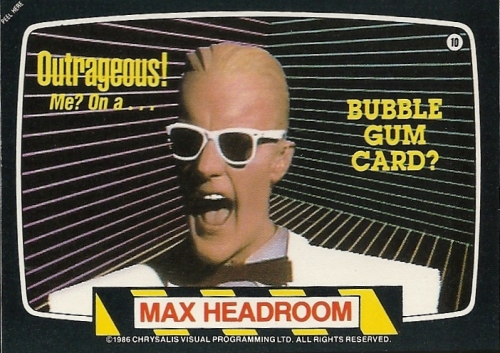 Trading Card Set of the Week - Max Headroom (1986, Topps)